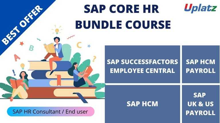 Bundle Course - SAP Core HR (HCM - SuccessFactors EC - EC Payroll - UK Payroll)
