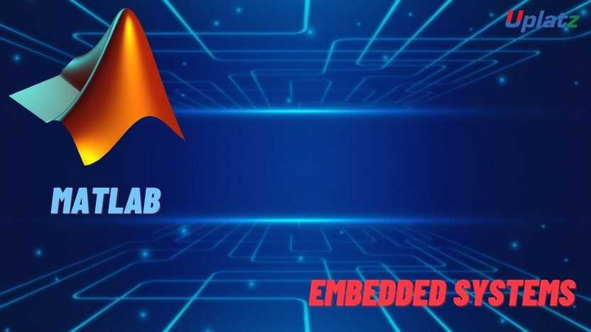 Embedded Systems and MATLAB Programming