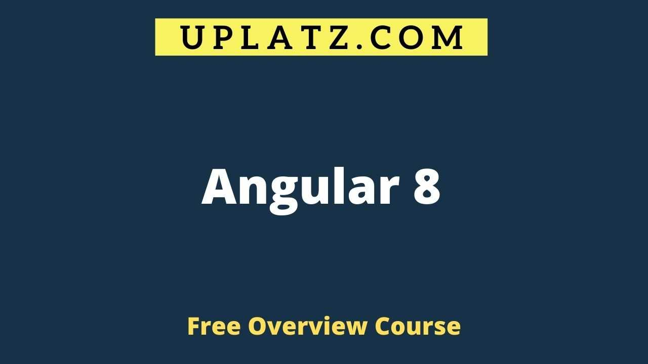Overview Course - Angular 8