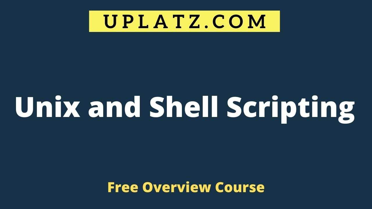 Overview Course - Unix and Shell Scripting