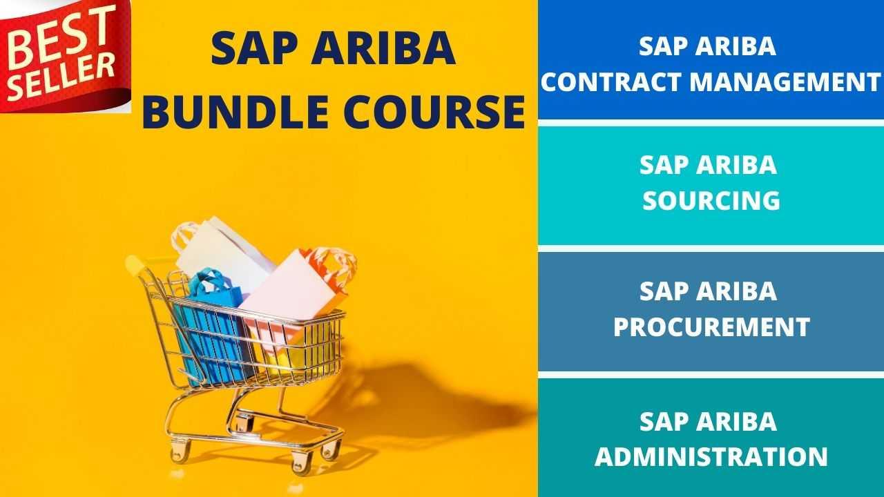 Bundle Course - SAP Ariba (Sourcing - Procurement - Contract Management - Administration)
