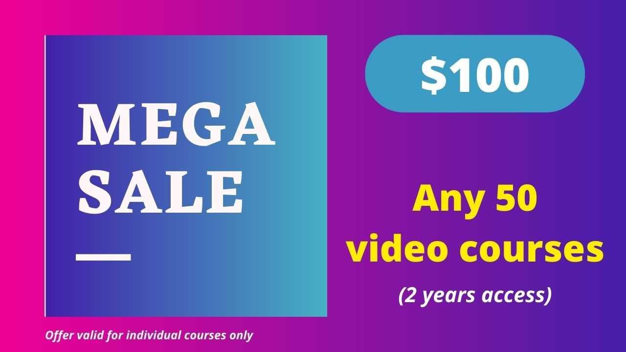 Mega Sale 50 - Any 50 Video Courses with 2 Years Access