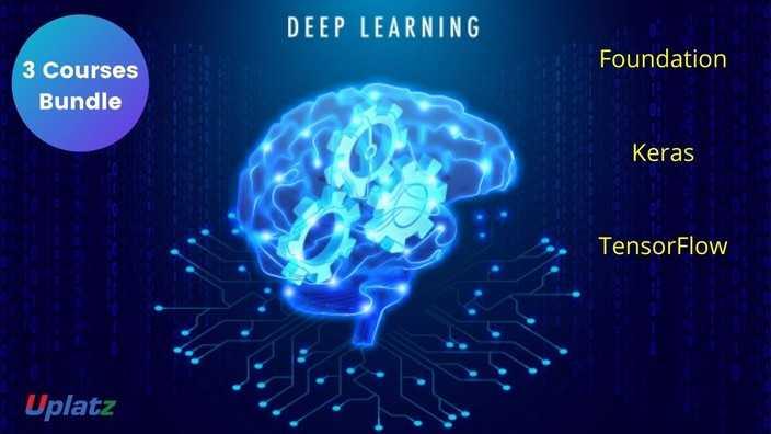 Bundle Course - Deep Learning (Foundation - Keras - TensorFlow)