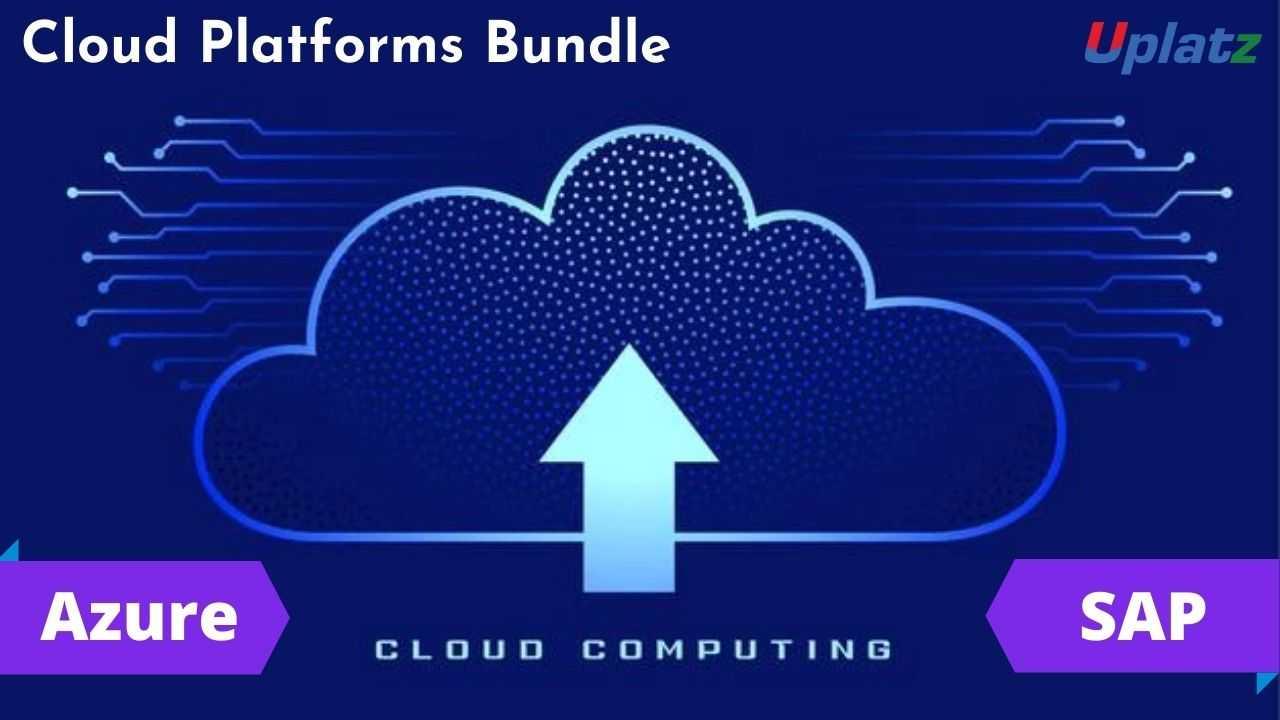 Bundle Course - Cloud Platforms
