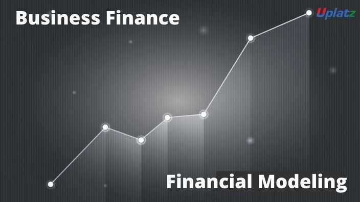 Business Finance and Financial Modeling