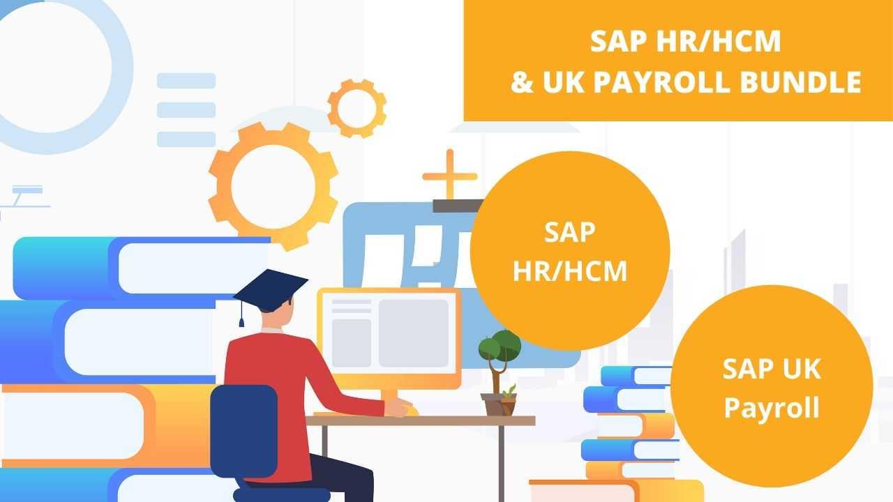 Bundle Course - SAP HCM and SAP UK Payroll