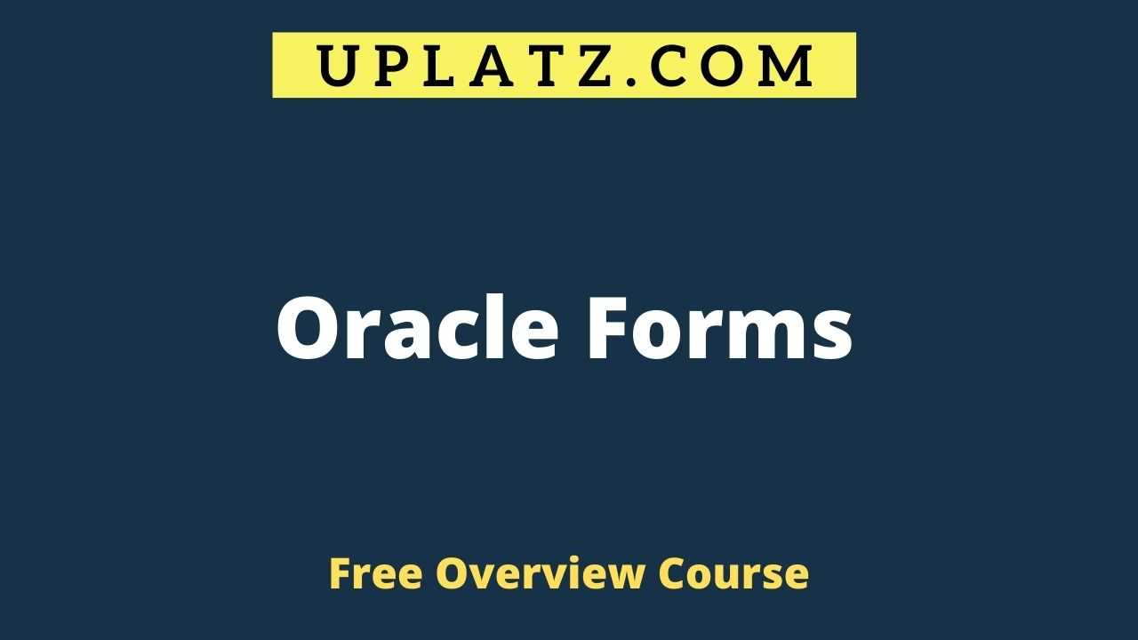 Oracle Forms overview